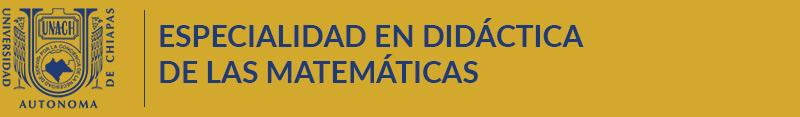 Especialidad en Didáctica de las Matemáticas